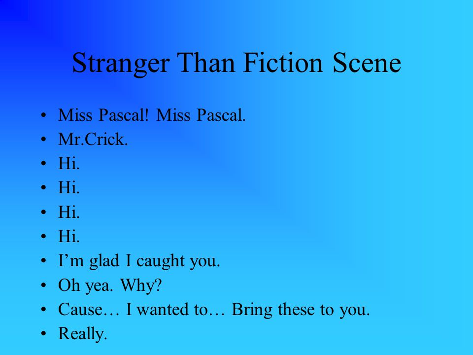 Stranger Than Fiction Scene Miss Pascal. Miss Pascal.