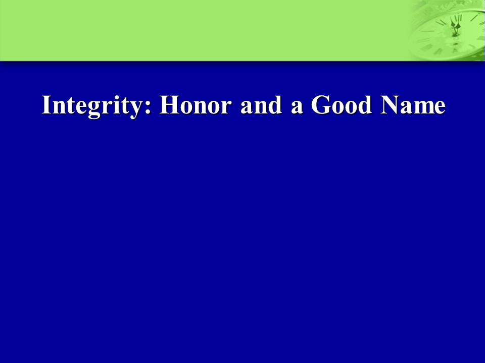 Integrity: Honor and a Good Name