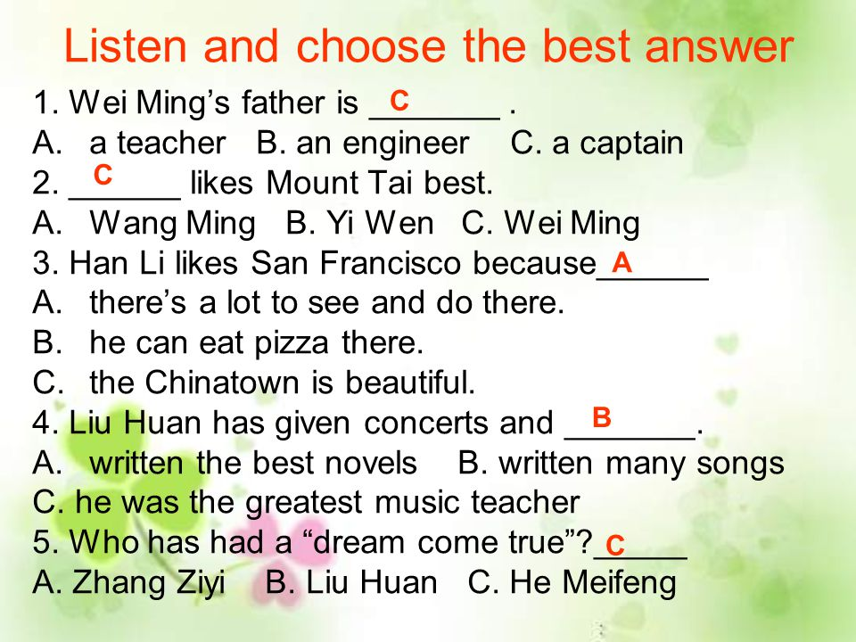 Listen and choose the best answer 1.Wei Ming's father is _______.