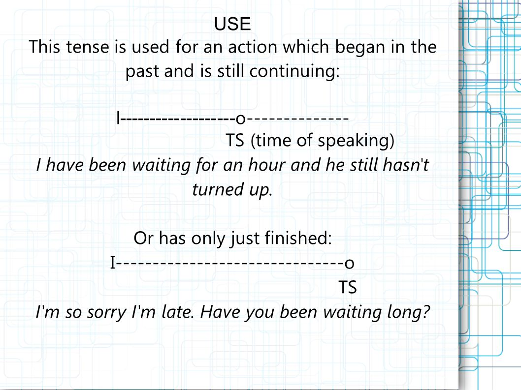 Comparison of the present perfect simple and continuous Ongoing activities The present perfect continuous is used with for, since, How long....