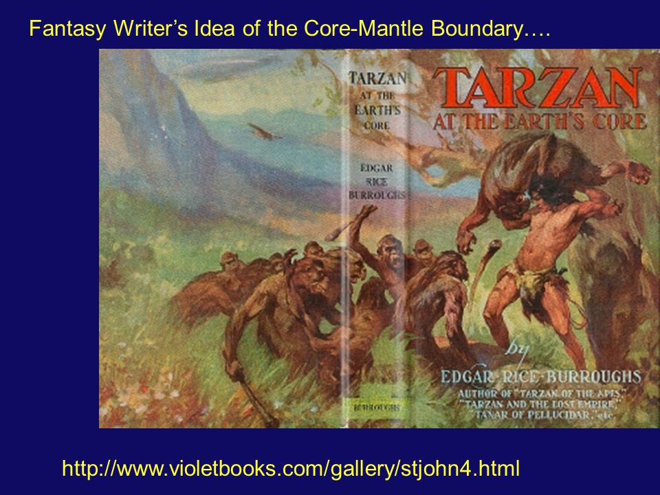 Fantasy Writer's Idea of the Core-Mantle Boundary…. http://www.violetbooks.com/gallery/stjohn4.html
