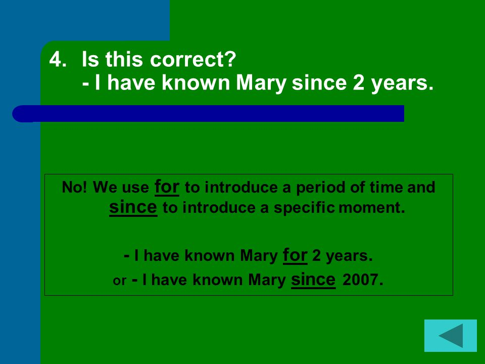 3. Do we use the present perfect for an action that started and finished in the past.
