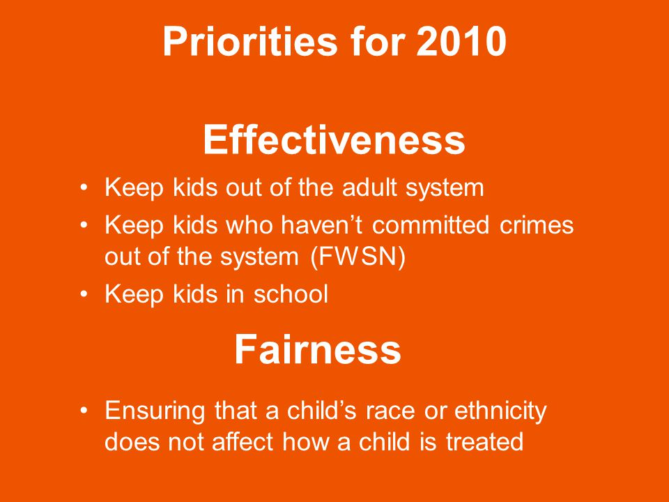 Fairness All youth in the juvenile justice system should be treated equally, regardless of their race or ethnicity.