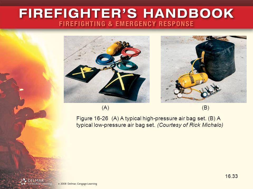 16.33 Figure 16-26 (A) A typical high-pressure air bag set. (B) A typical low-pressure air bag set. (Courtesy of Rick Michalo) (A) (B)