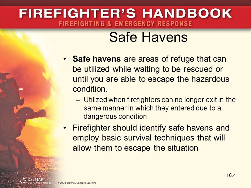 Safe Havens Safe havens are areas of refuge that can be utilized while waiting to be rescued or until you are able to escape the hazardous condition.