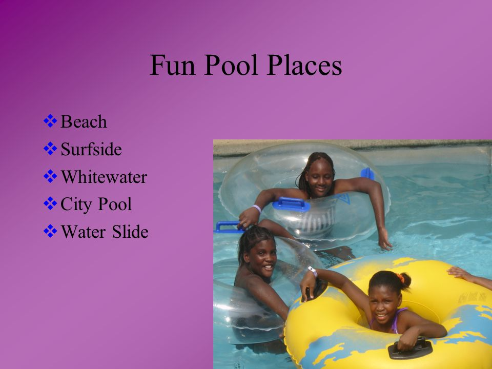 Fun Pool Places  Beach  Surfside  Whitewater  City Pool  Water Slide
