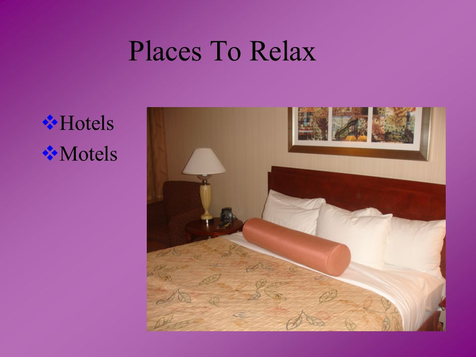 Places To Relax  Hotels  Motels