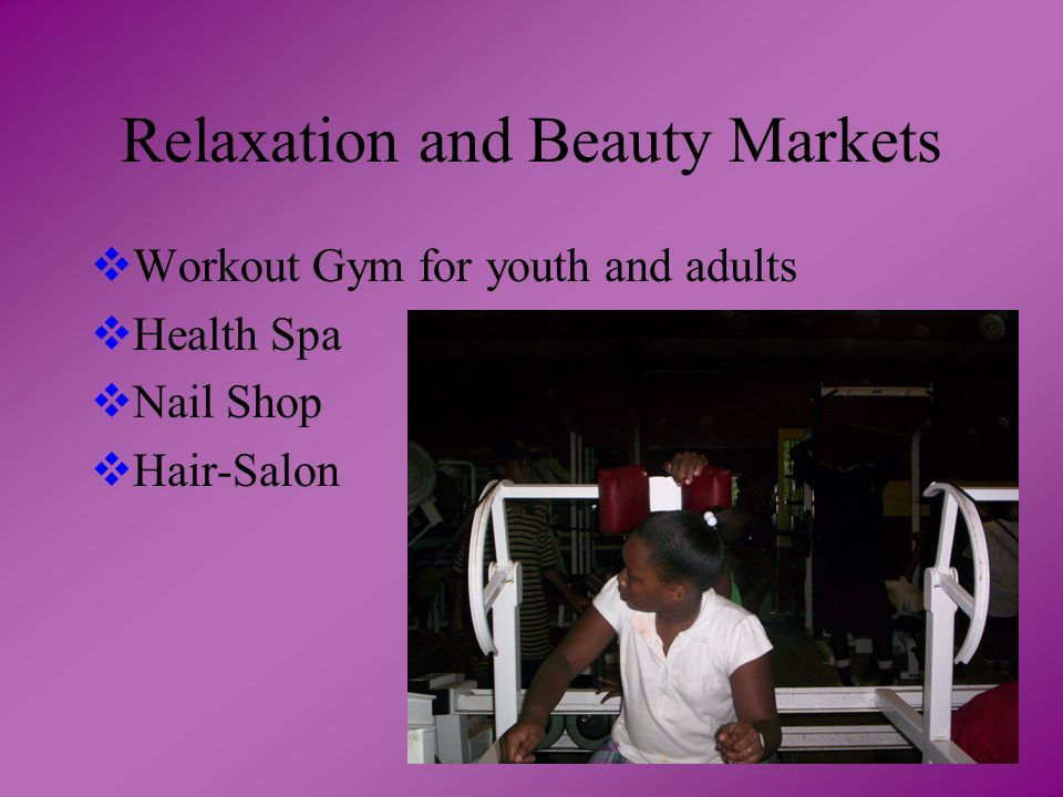 Relaxation and Beauty Markets  Workout Gym for youth and adults  Health Spa  Nail Shop  Hair-Salon