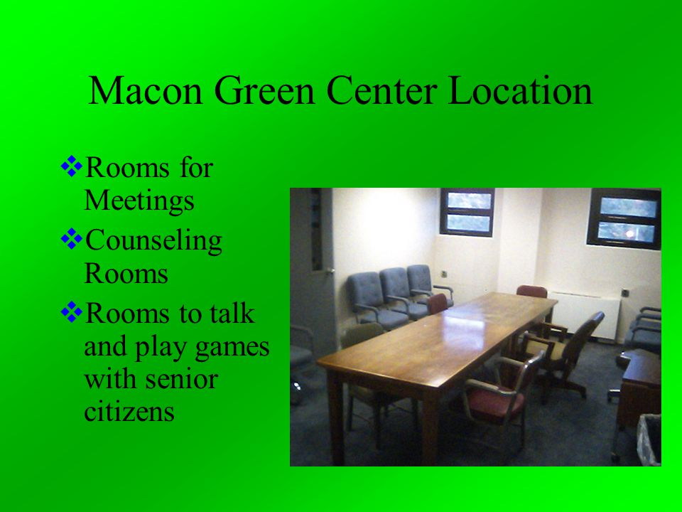 Macon Green Center Location  Rooms for Meetings  Counseling Rooms  Rooms to talk and play games with senior citizens