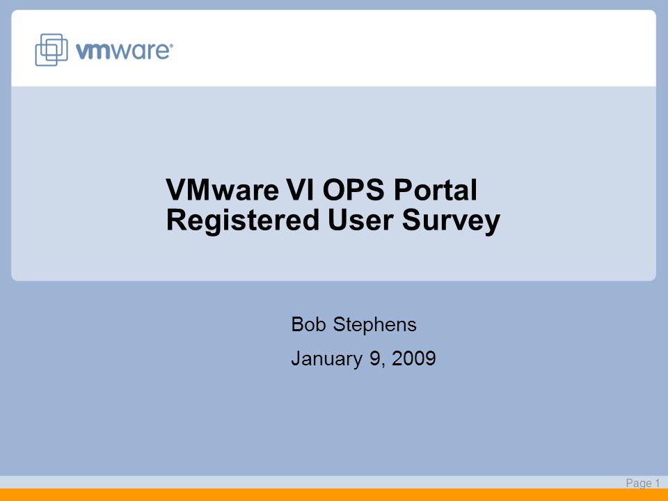VMware VI OPS Portal Registered User Survey Bob Stephens January 9, 2009 Page 1