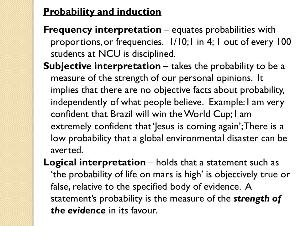 Probability and induction Frequency interpretation – equates probabilities with proportions, or frequencies.