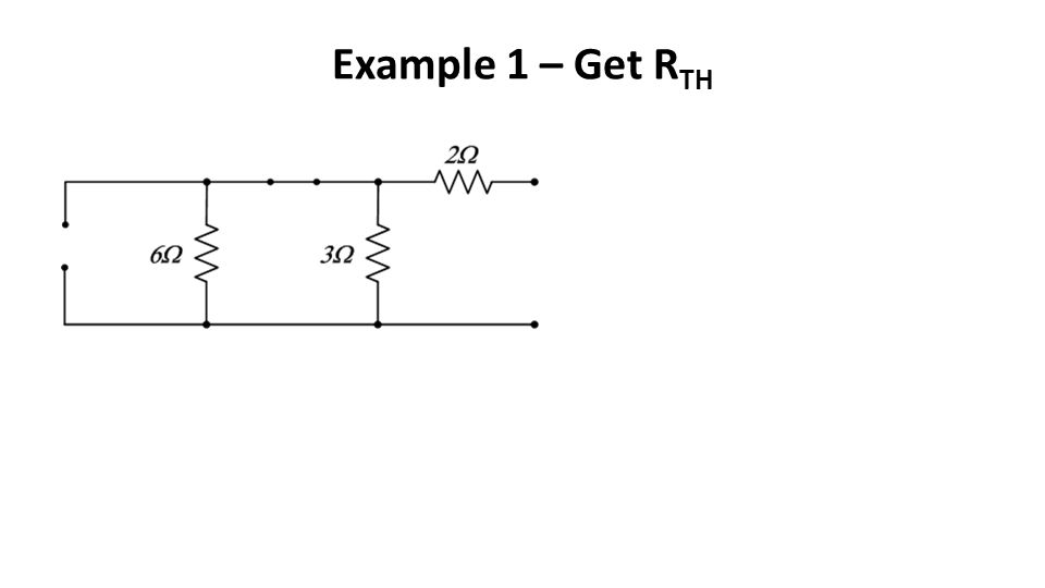 Example 1 – Get R TH