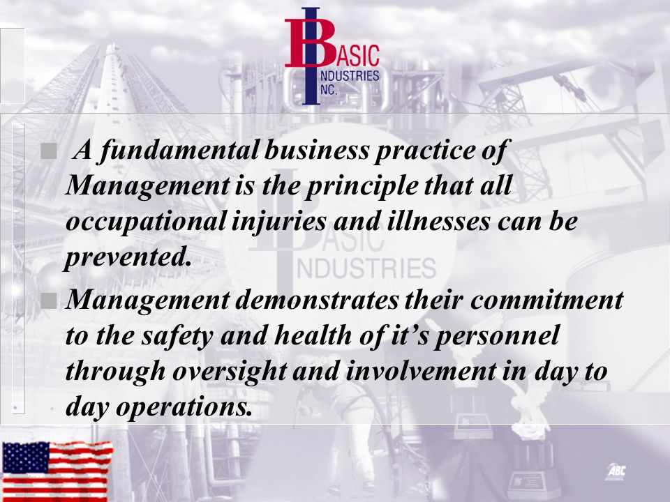 n A fundamental business practice of Management is the principle that all occupational injuries and illnesses can be prevented.