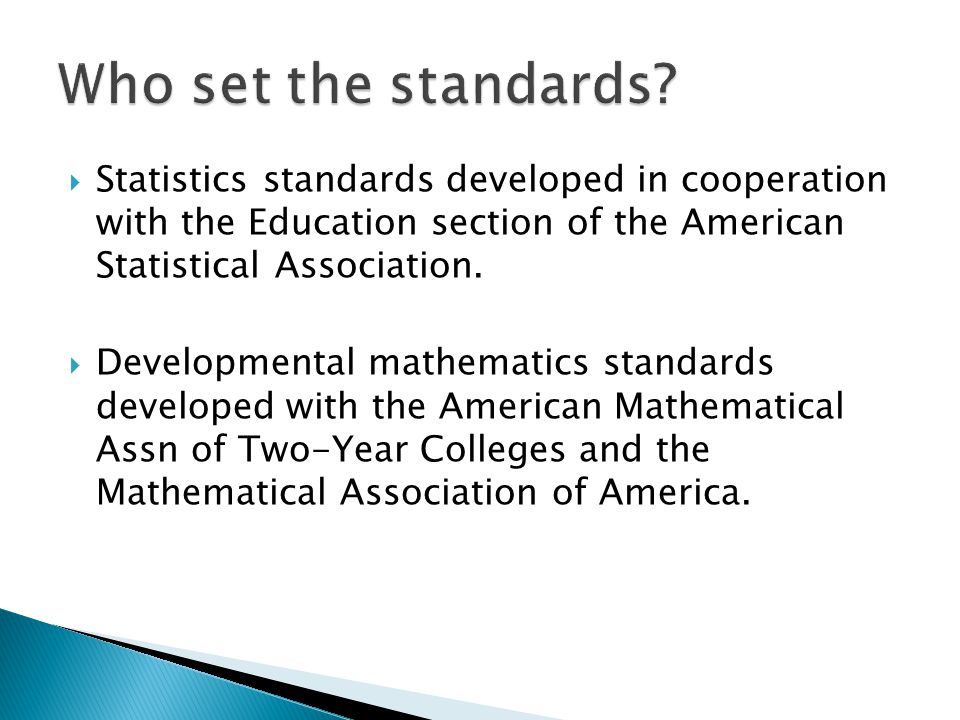  Statistics standards developed in cooperation with the Education section of the American Statistical Association.  Developmental mathematics standa