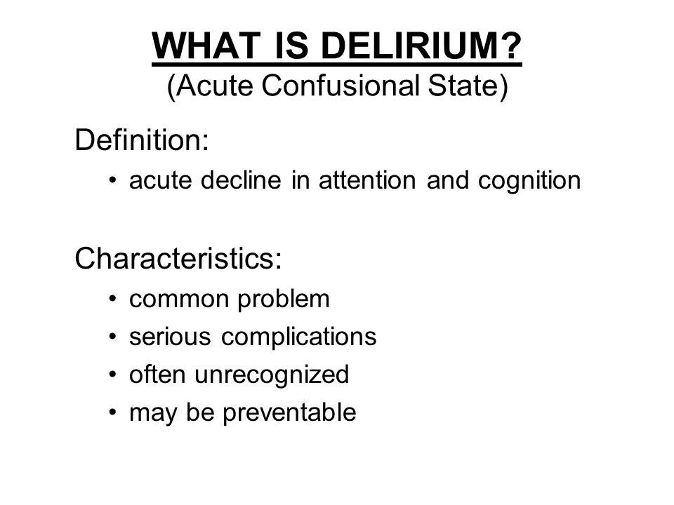WHAT IS DELIRIUM.