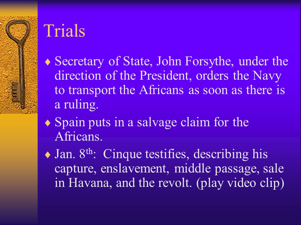 Trials  US Circuit Court Judge Thompson expresses doubt to the legality of the African's enslavement, but decides to keep Africans in custody.