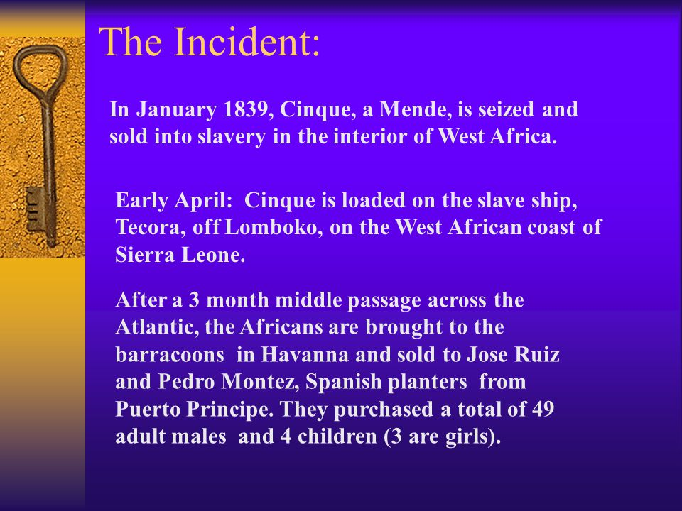 This is what Cinque did and how the story begins……