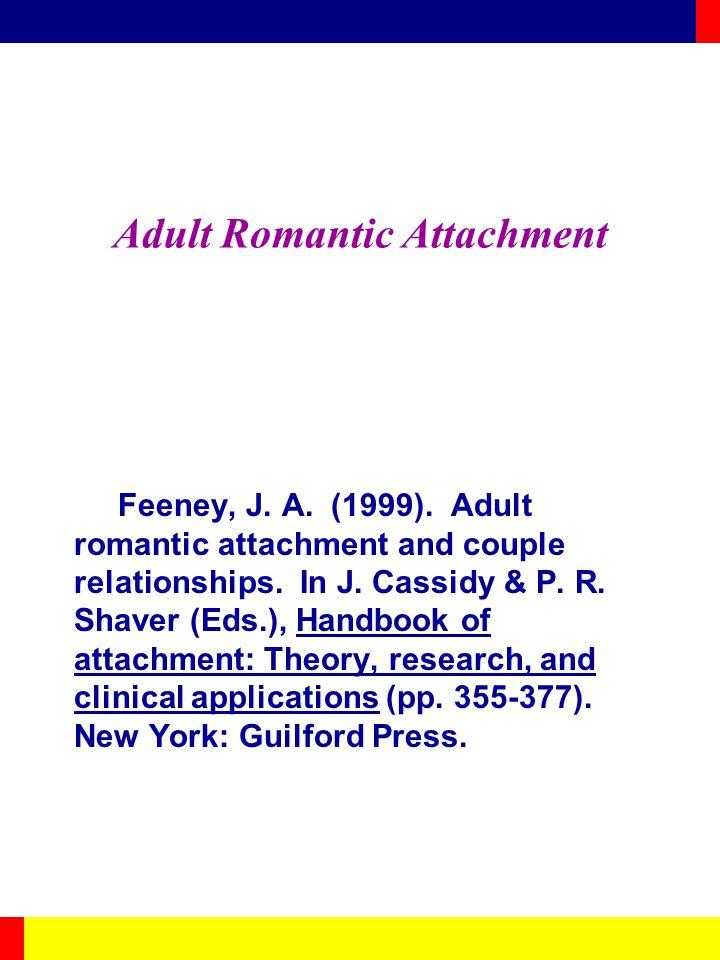 Adult Romantic Attachment Feeney, J. A. (1999).