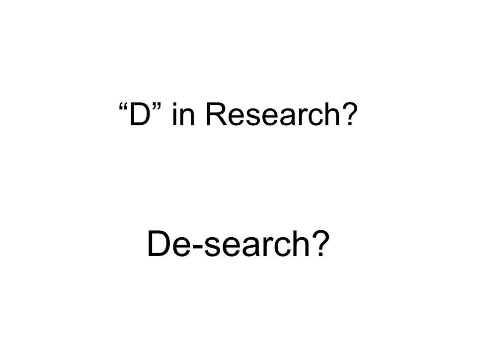 D in Research De-search