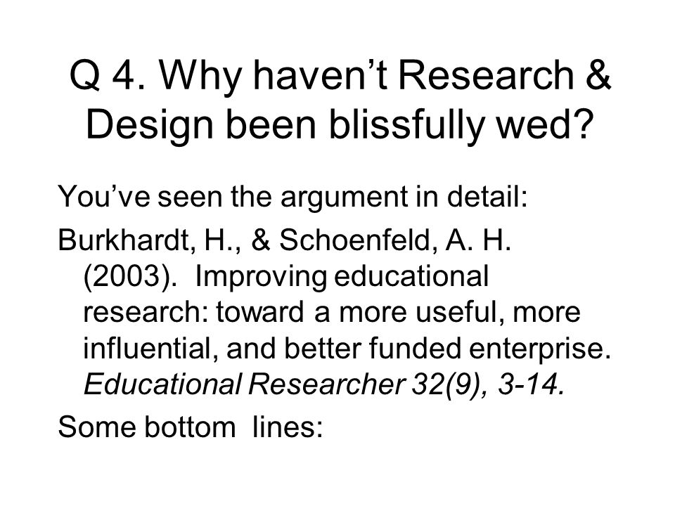 Q 4. Why haven't Research & Design been blissfully wed.