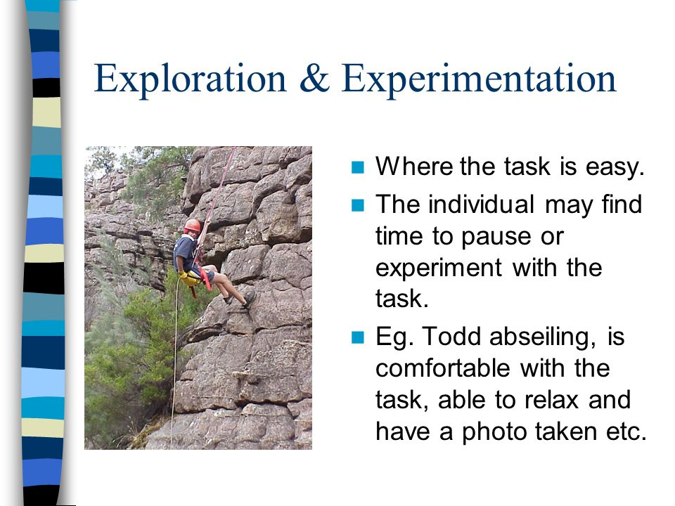 Exploration & Experimentation Where the task is easy.