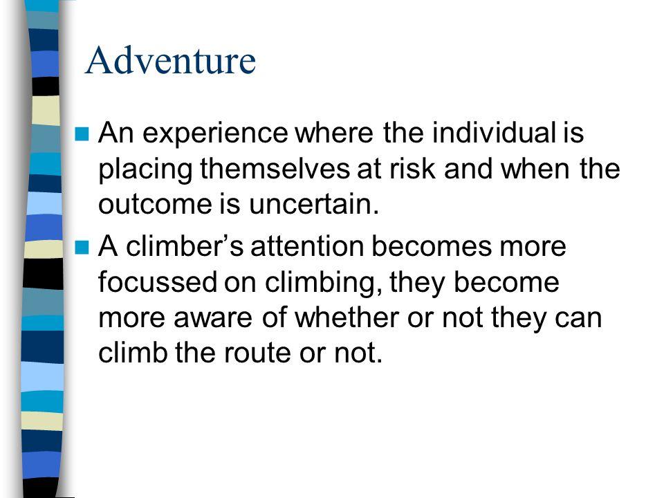 Adventure DIFFICULTYDIFFICULTY COMPETENCE ADVENTURE EXPLORATION & EXPERIMENTATION PEAK ADVENTURE