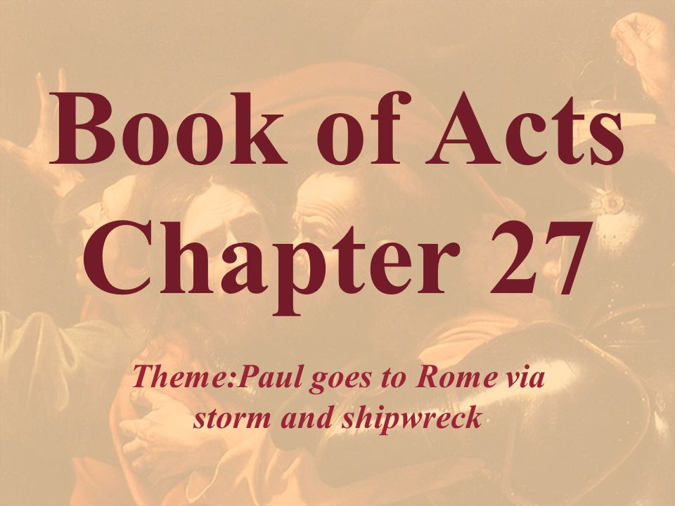 Acts 27:1 And when it was determined that we should sail into Italy, they delivered Paul and certain other prisoners unto one named Julius, a centurion of Augustus' band.