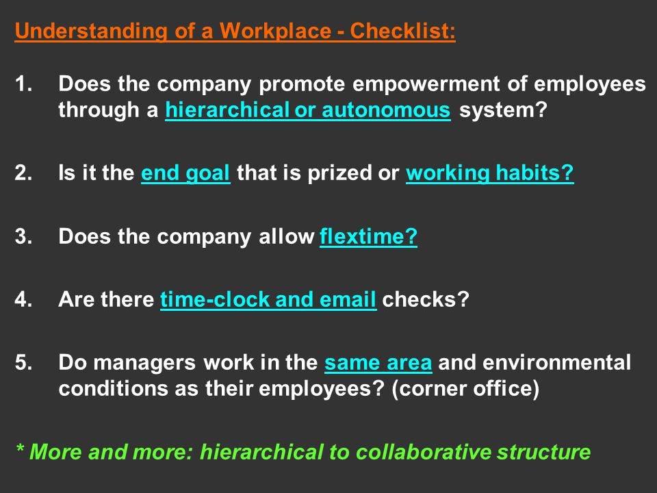 Understanding of a Workplace - Checklist: 1.Does the company promote empowerment of employees through a hierarchical or autonomous system.