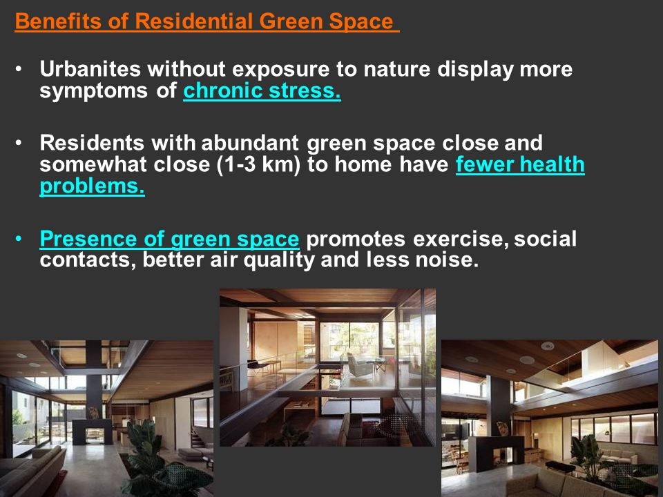 Benefits of Residential Green Space Urbanites without exposure to nature display more symptoms of chronic stress.
