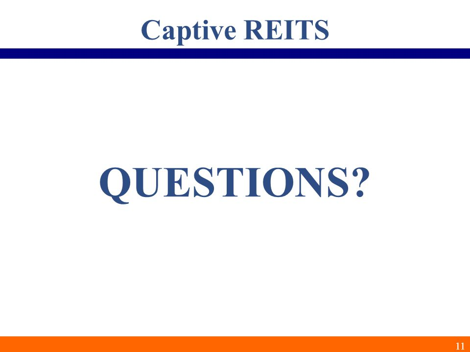 11 Captive REITS QUESTIONS