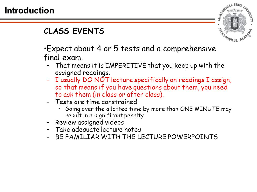Introduction How will your grade be determined.I don't give grades.