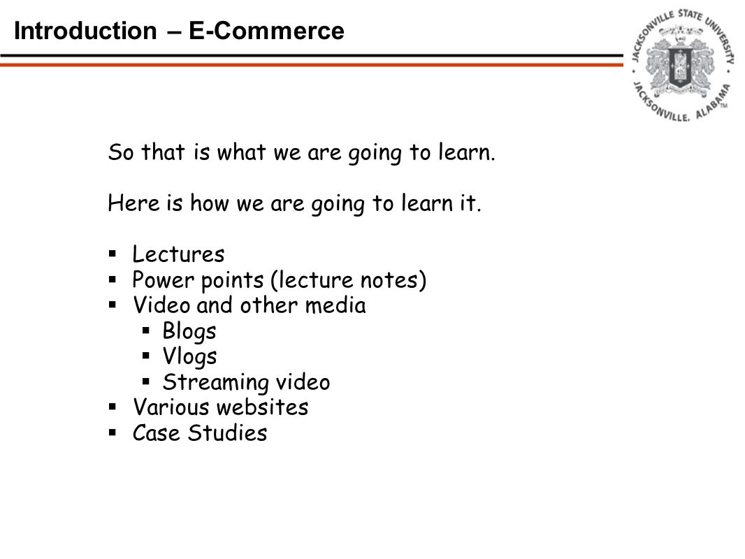Introduction – E-Commerce Some terms used to describe e-Commerce  New  Disruptive  Exponential change  Paradigm shift  Punctuated equilibrium  M-Commerce  Convergence
