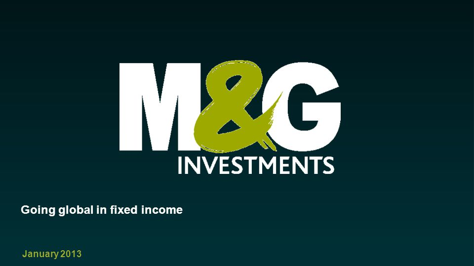 January 2013 Going global in fixed income