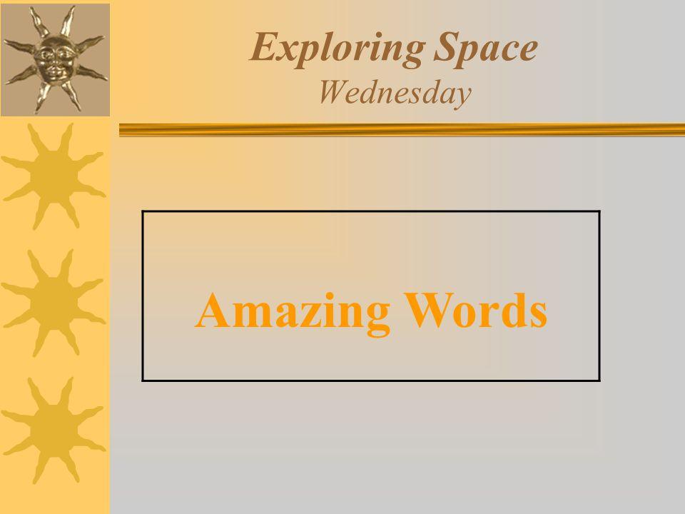 Exploring Space Wednesday Amazing Words