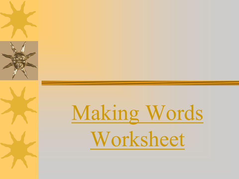 Making Words Worksheet