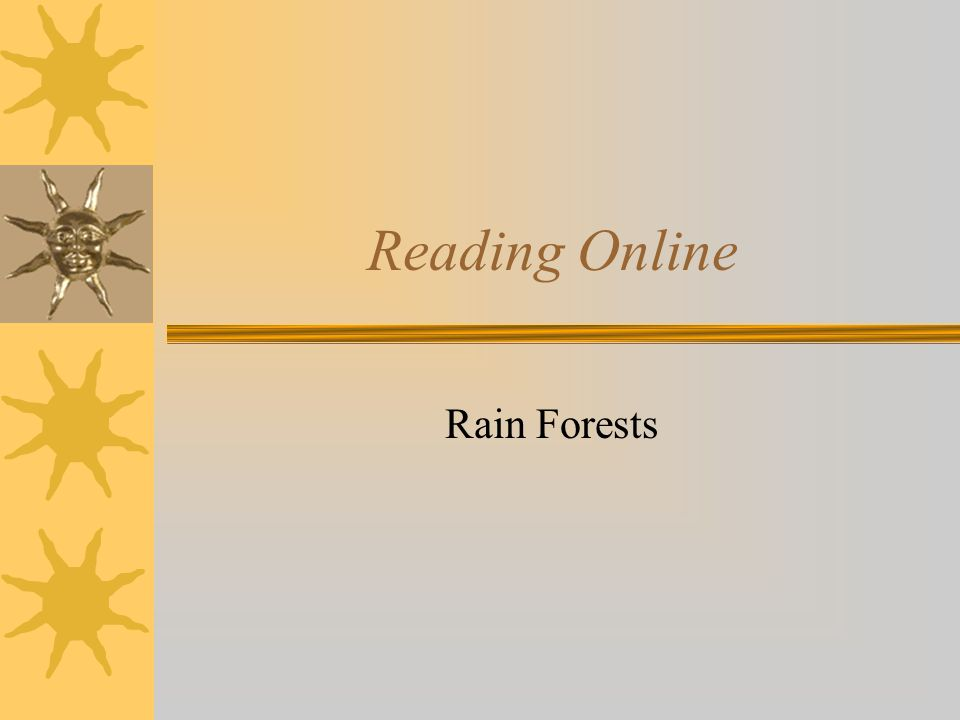 Reading Online Rain Forests