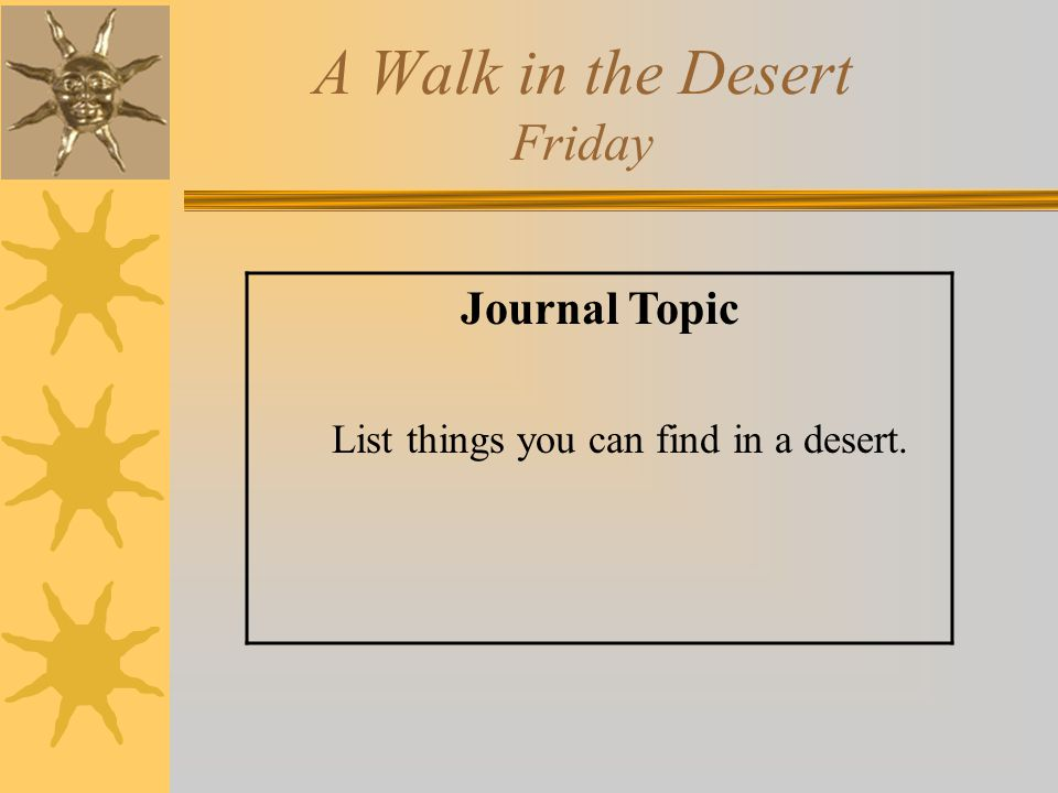 A Walk in the Desert Friday Journal Topic List things you can find in a desert.