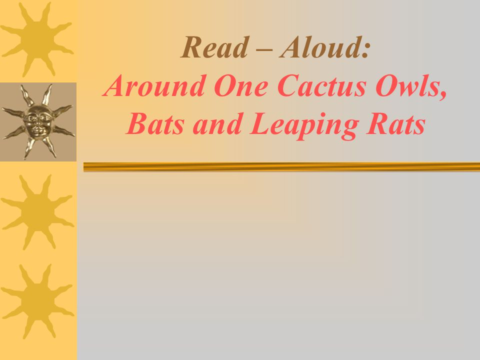Read – Aloud: Around One Cactus Owls, Bats and Leaping Rats