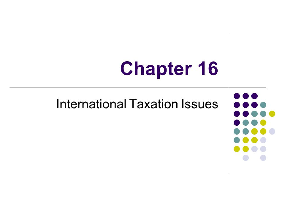 International Accounting & Multinational Enterprises – Chapter 16 – Radebaugh, Gray, Black Avoidance of Double Taxation of Foreign Source Income Credits and Deductions Must be an income tax to be creditable (U.S.) Tax credits are only available for taxes directly paid by the U.S.