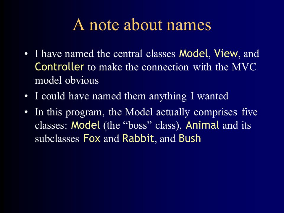 Why MVC is good The Controller class sets up lots of GUI stuff and handles it –You haven't studied GUIs yet The View class does a lot of work –you can probably figure out how View works None of this matters to your assignment.