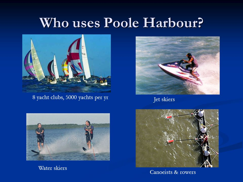 Who uses Poole Harbour.