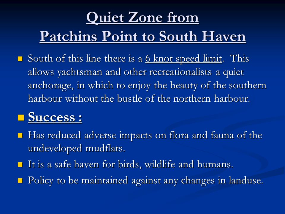 Quiet Zone from Patchins Point to South Haven South of this line there is a 6 knot speed limit.