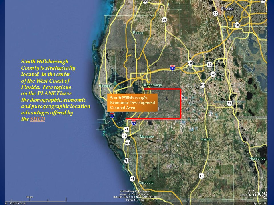 South Hillsborough Economic Development Council Area South Hillsborough County is strategically located in the center of the West Coast of Florida.