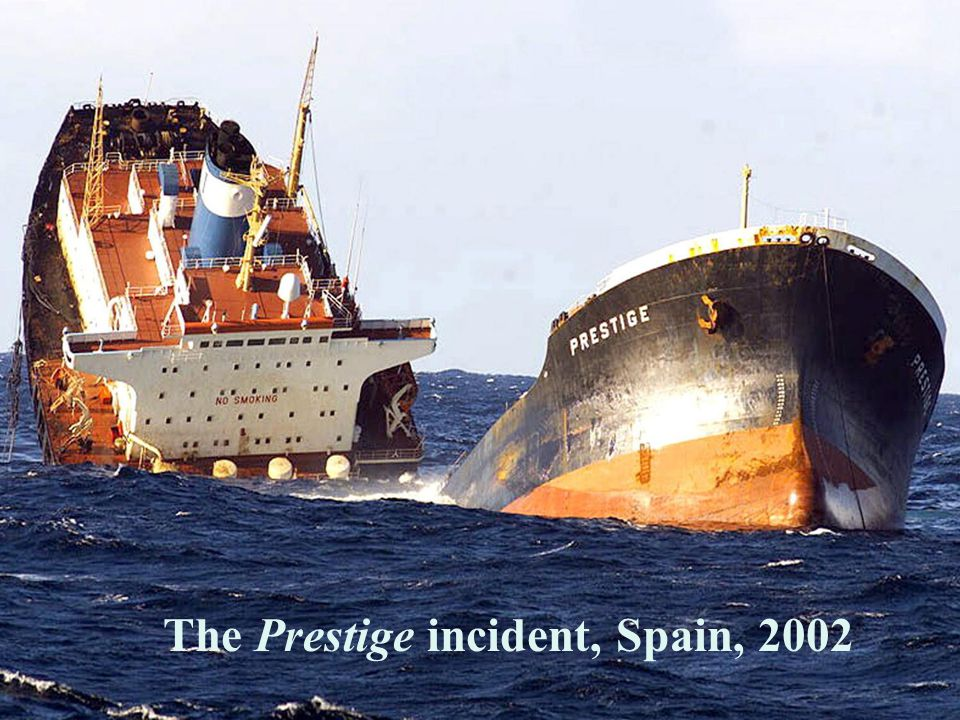 Prestige incident, Spain November 2002 The Prestige incident, Spain, 2002