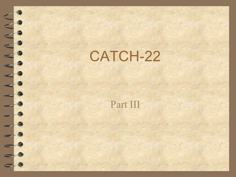 CATCH-22 Part III