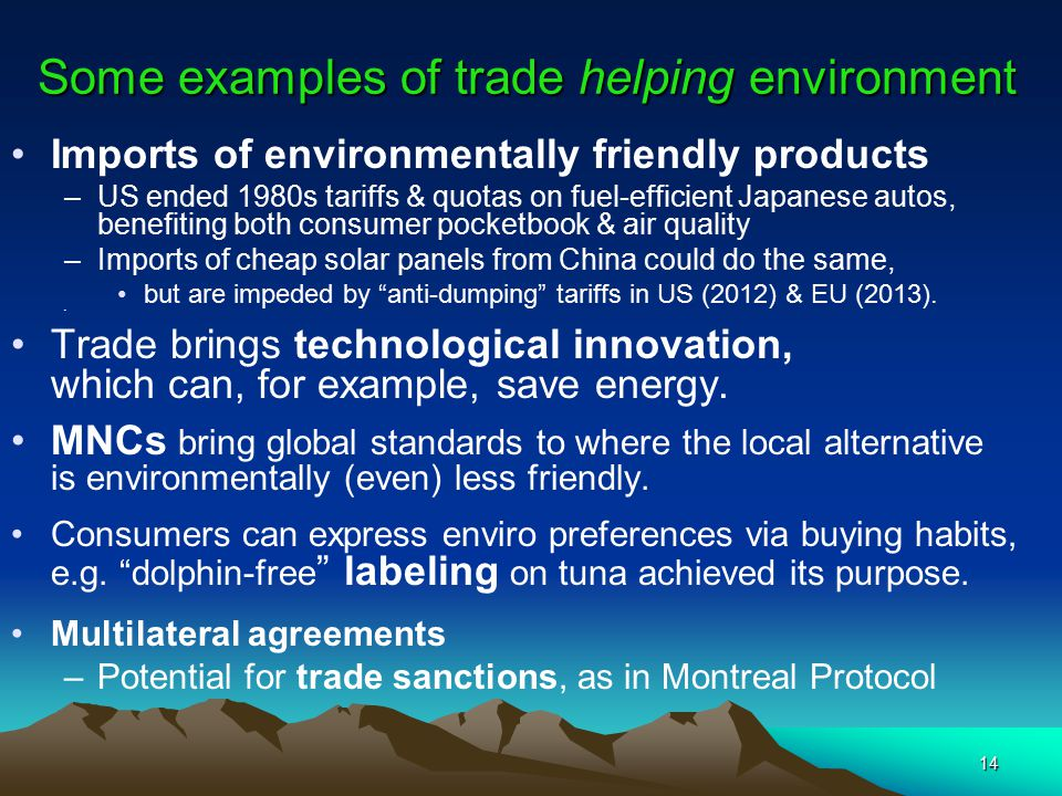 14 Some examples of trade helping environment Imports of environmentally friendly products –US ended 1980s tariffs & quotas on fuel-efficient Japanese