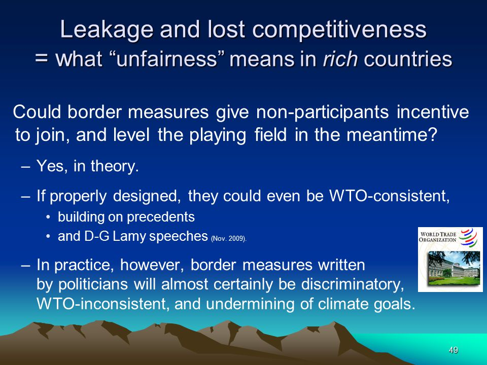 """49 Leakage and lost competitiveness = w hat """"unfairness"""" means in rich countries Could border measures give non-participants incentive to join, and le"""