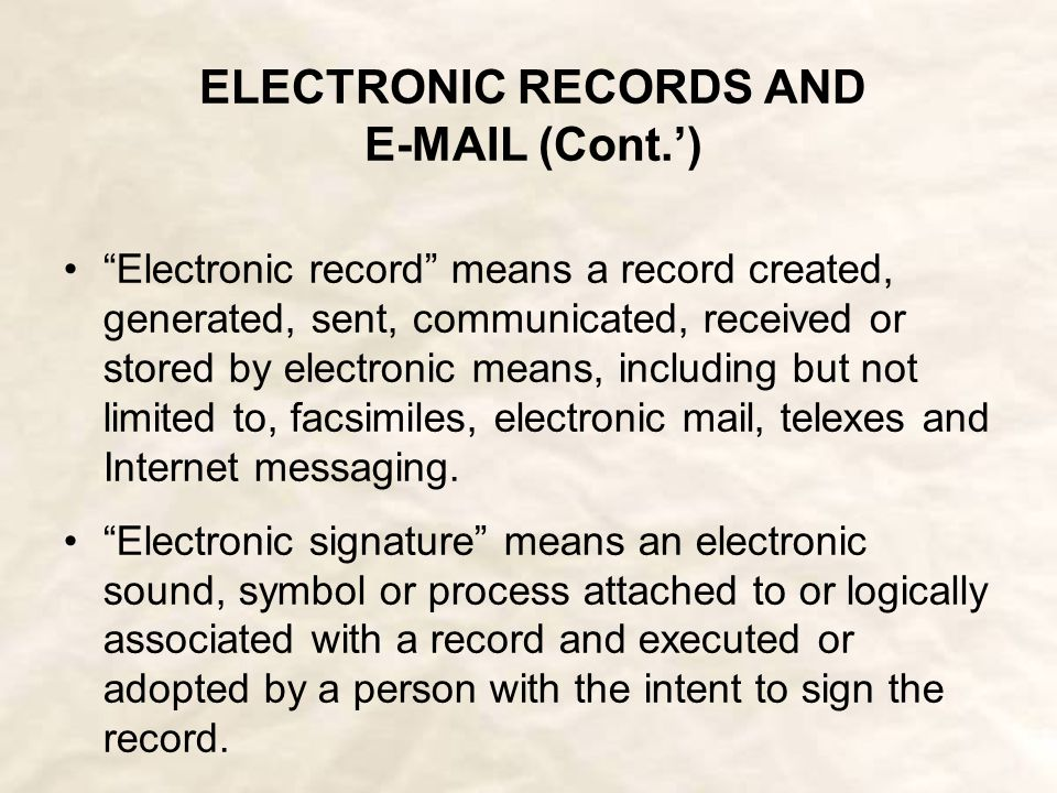 ELECTRONIC RECORDS AND E-MAIL Connecticut Uniform Electronic Transactions Act as codified in CGS § 1-266 to 1-286 regulates electronic transactions and signatures.