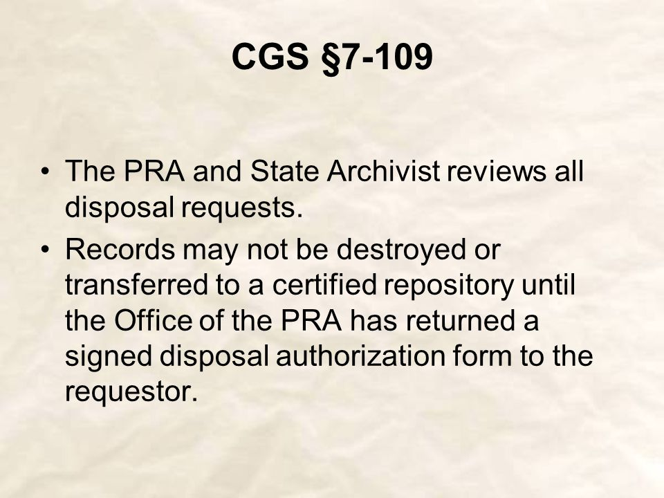 CGS §11-8a Under CGS § 11-8a the Public Records Administrator is responsible for: Developing retention schedules.