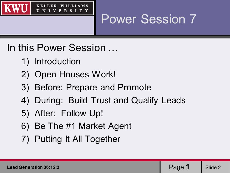 Lead Generation 36:12:3 Slide 2 In this Power Session … 1)Introduction 2)Open Houses Work.